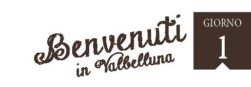 Giorno 1 - Benvenuti in Valbelluna